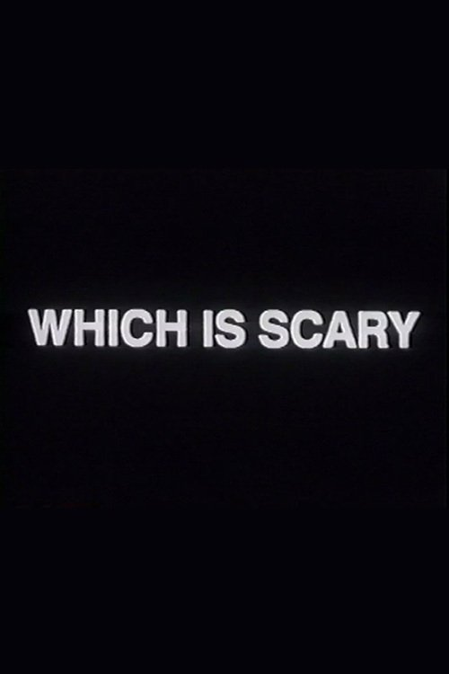 Which Is Scary