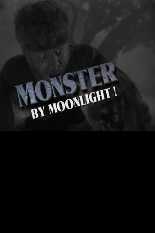 Monster by Moonlight! The Immortal Saga of The Wolf Man