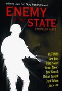 Enemy of The State: Camp FEMA Part 2