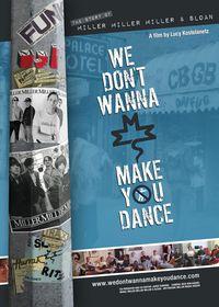 We Don't Wanna Make You Dance