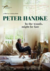 Peter Handke - In the woods, might be late
