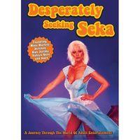 Desperately Seeking Seka