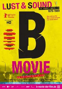 B-Movie: Lust & Sound in West-Berlin 1979–1989