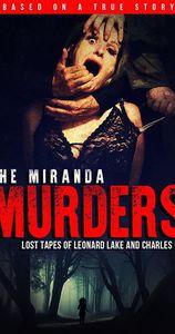 the Miranda Murders; Lost Tapes of Leonard Lake and Charles Ng