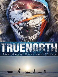 True North: The Sean Swarner Story