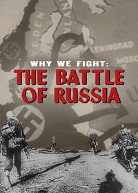 Why We Fight: The Battle Of Russia (Part Two)