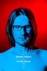 Steven Wilson: Ask Me Nicely - The Making of To The Bone