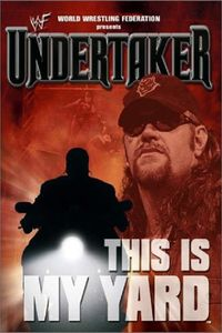 WWF Undertaker - This Is My Yard