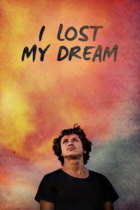 I Lost My Dream