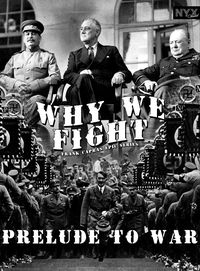 Why We fight : Prelude to War