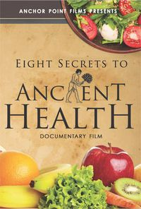 Eight Secrets To Ancient Health