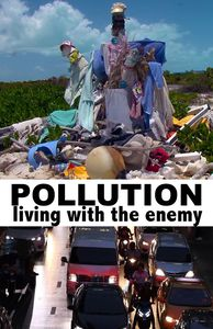 Pollution: Living With The Enemy