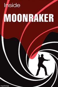 Inside 'Moonraker'