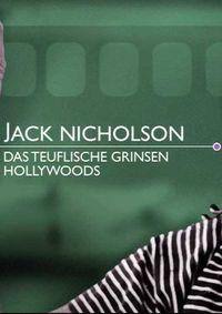 Jack Nicholson - Das teuflische Grinsen Hollywoods
