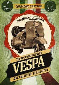 The Man Who Invented The Vespa