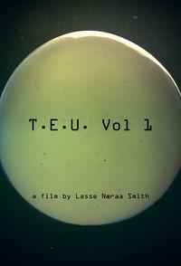 T.E.U. Vol 1