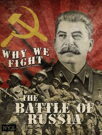 Why We Fight: The Battle of Russia (Part One)