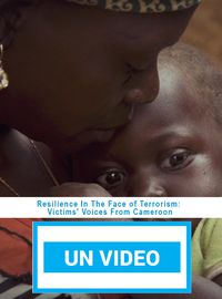 Resilience In The Face of Terrorism: Victims' Voices From Cameroon