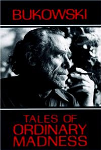 The Ordinary Madness of Charles Bukowski