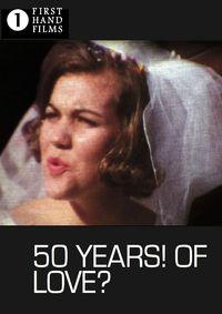 50 Years! Of Love?