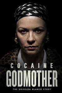 Cocaine Godmother: The Griselda Blanco Story