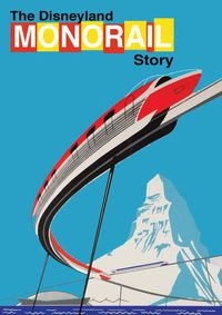 Extinct Attractions Club Presents: The Disneyland Monorail Story