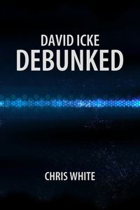 David Icke Debunked