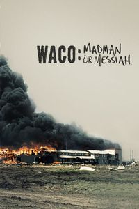 Waco Madman or Messiah - Part 2 The Standoff