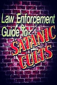 Law Enforcement Guide to Satanic Cults