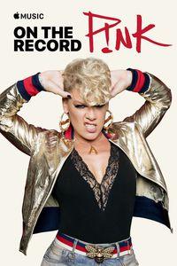 On the Record: P!nk — Beautiful Trauma