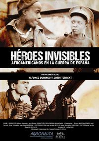 Invisibles Heroes. African-Americans in the Spanish Civil War
